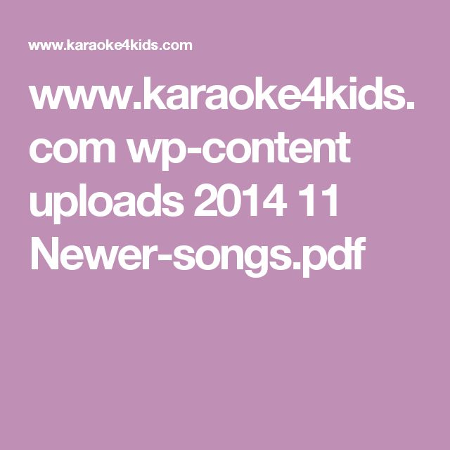 www.karaoke4kids.com wp-content uploads 2014 11 Newer-songs.pdf