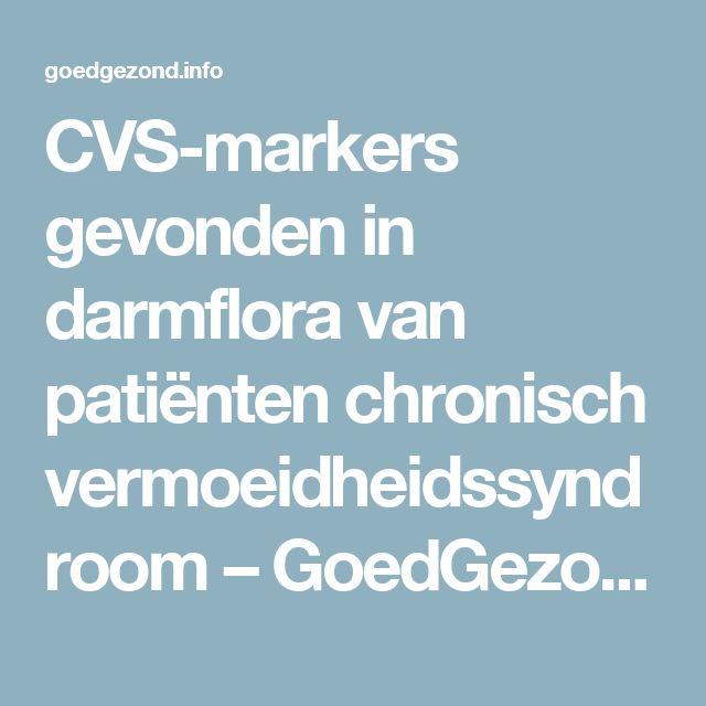 CVS-markers gevonden in darmflora van patiënten chronisch vermoeidheidssyndroom – GoedGezond