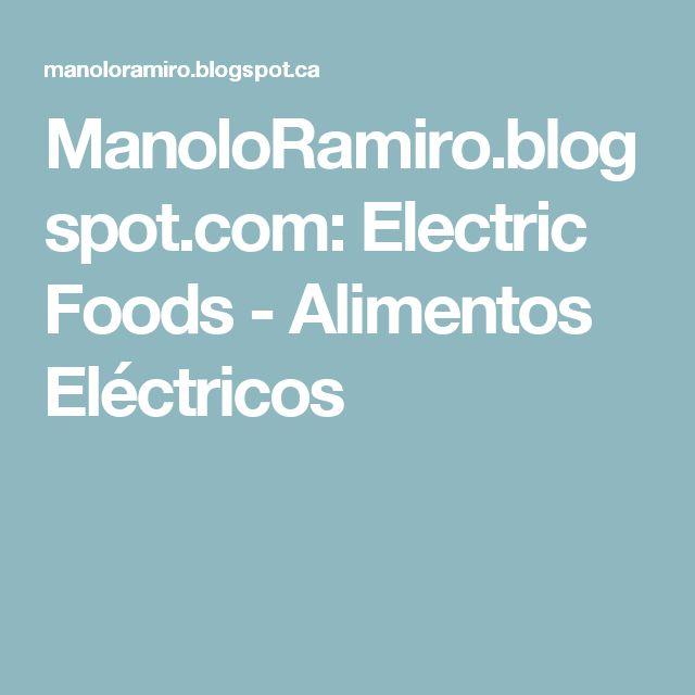 ManoloRamiro.blogspot.com: Electric Foods - Alimentos Eléctricos