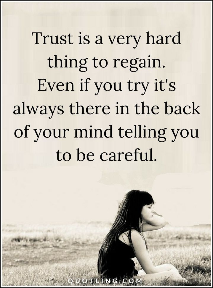 Trust is a very hard thing to regain. Even if you try it's always there in the