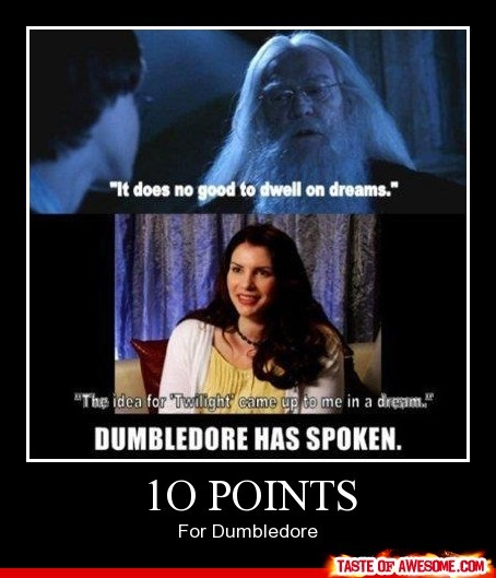Allll to points to Dumbledore. <<<< Agreed. I'm waiting for a Twihard to come along and try to ruin this😂😂😂