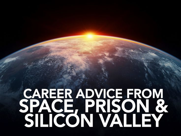 Career Tips from Space, Prison & Silicon Valley by Connect: Professional Women's Network via slideshare