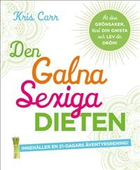 http://www.adlibris.com/se/product.aspx?isbn=9197992607   Titel: Den galna sexiga dieten : ät dina grönsaker, tänd din gnista och lev din dröm! - Författare: Kris Carr - ISBN: 9197992607 - Pris: 230 kr