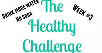 Are you taking the Healthy Challenge? Week 3 - Drink more water, no soda