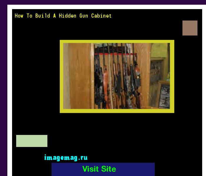 How To Build A Hidden Gun Cabinet 170509 - The Best Image Search