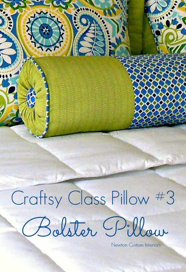 Craftsy Class Bolster Pillow from NewtonCustomInteriors.com