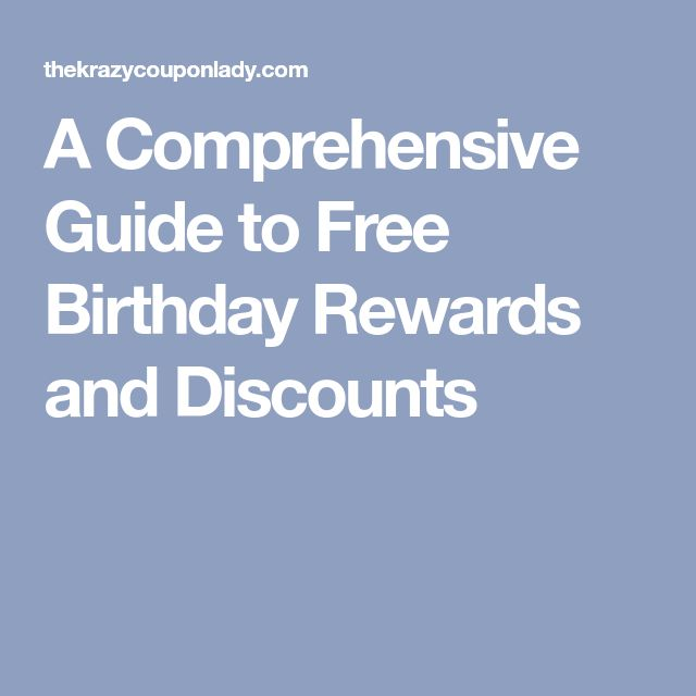 A Comprehensive Guide to Free Birthday Rewards and Discounts