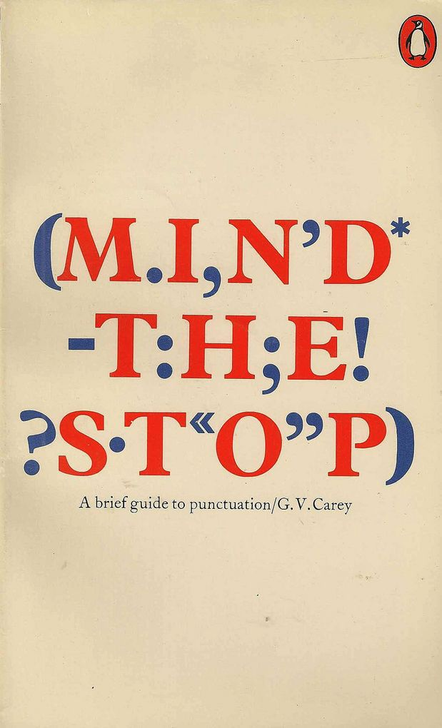 Alan Fletcher (Pentagram). Mind the Stop, A brief guide to punctuation (G.V.Carey) 1976.