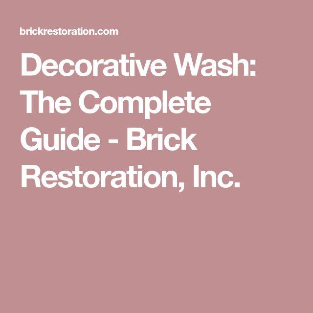 Decorative Wash: The Complete Guide - Brick Restoration, Inc.