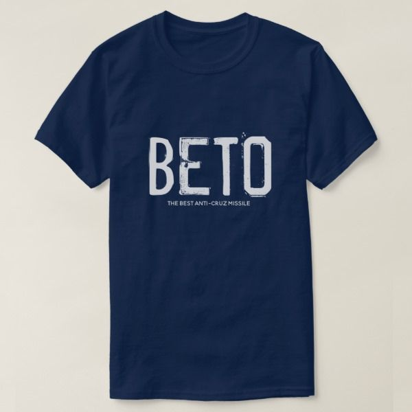 BETO The Best Anti-Cruz Missle T-Shirt | Zazzle.com