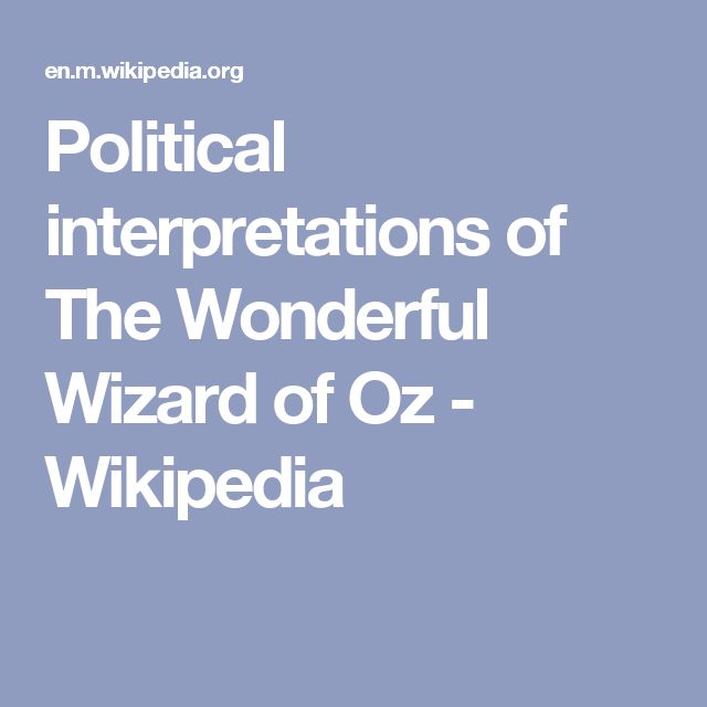 Political interpretations of The Wonderful Wizard of Oz - Wikipedia
