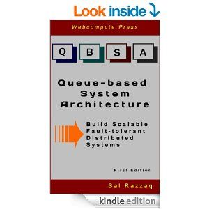 Amazon.com: Queue-based System Architecture: Build Scalable, Fault-tolerant Distributed Systems eBook: Sal Razzaq: Kindle Store