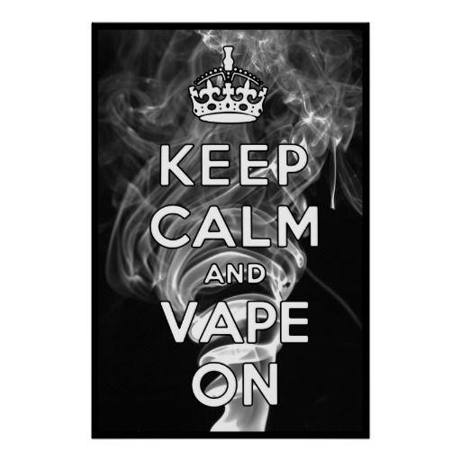 Keep Calm And Vape On