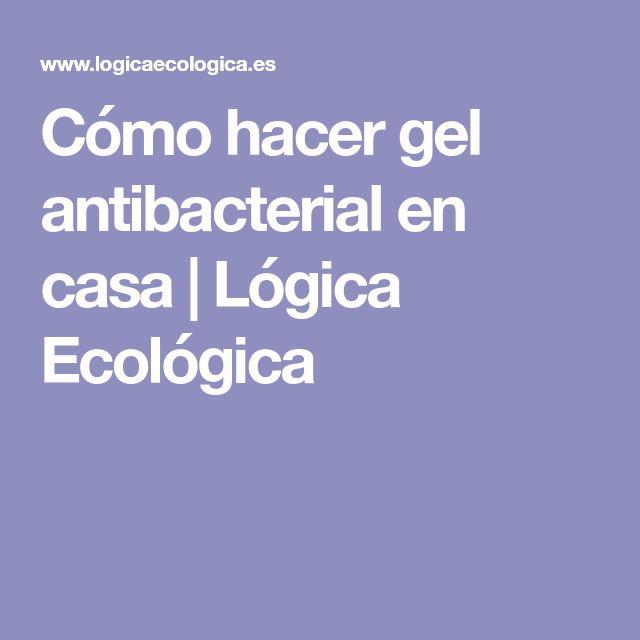 Cómo hacer gel antibacterial en casa | Lógica Ecológica