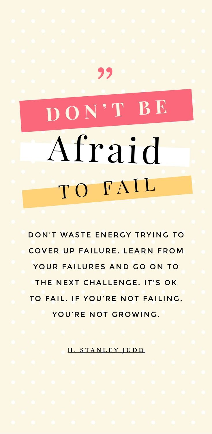 """Don't be afraid to fail. Don't waste energy trying to cover up failure. Learn from your failures and go on to the next challenge. It's ok to fail. If you're not failing, you're not growing."""" - H. Stanley Judd - 52 Inspirational Picture Quotes on Failure that will Make You Succeed + FREE Graphic Quote Templates!"""