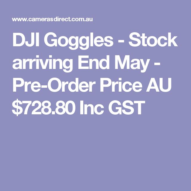 DJI Goggles - Stock arriving End May - Pre-Order Price  AU $728.80 Inc GST
