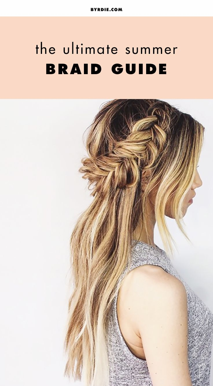 The cool girl's guide to summer braids