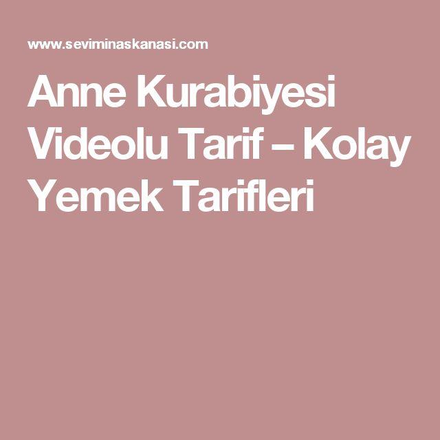 Anne Kurabiyesi Videolu Tarif – Kolay Yemek Tarifleri