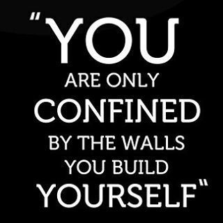 Reposting @michaelwjbonner: You are only confined by the walls you build around yourself.