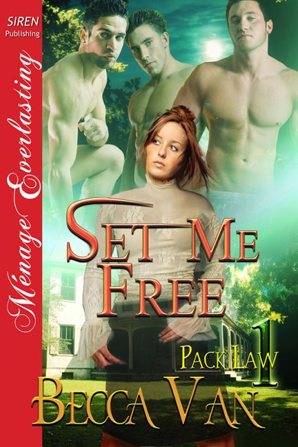 Pack Law 1 – Set Me Free. Becca Van has another Erotic Romance title, read the blurb here http://beccavan-eroticromance.com/pack-law-1-set-me-free-blurb/