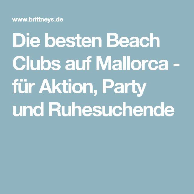 Die besten Beach Clubs auf Mallorca - für Aktion, Party und Ruhesuchende
