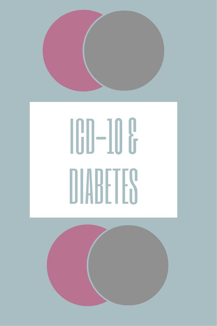 100 tips for icd 10 pcs coding - Icd 10 Diabetes See How We Will Be Able To Capture More Patient Information