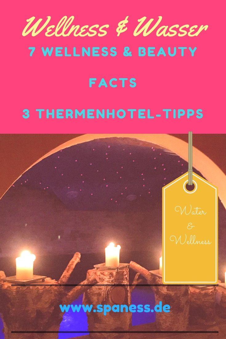 Wasser Wellness - 7 Wellness Fakten über Wasser + 3 Thermenhotel Tipps in Deutschland.