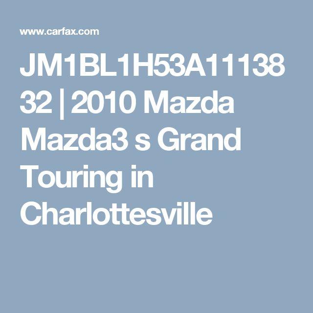 JM1BL1H53A1113832 | 2010 Mazda Mazda3 s Grand Touring in Charlottesville