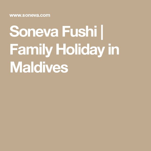 Soneva Fushi | Family Holiday in Maldives