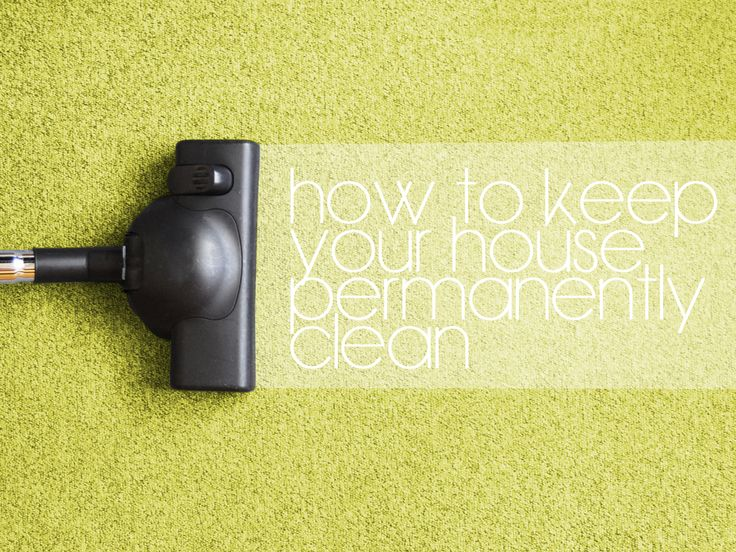How to keep your house permanently clean - Kidspot