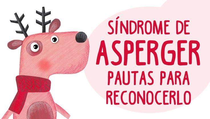 Te explicamos las pautas y las características más comunes para reconocer el Síndrome de Asperger en niños de 2 a 7 años.