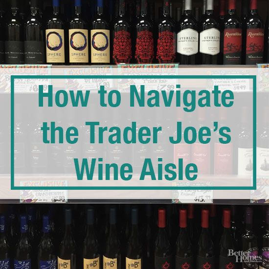 Trader Joe's wine is a veritable playground for adventurous wine-lovers on a budget. But let's face it: Staring down the endless varietals can be as stressful as the fancy restaurant server watching you taste the first pour.