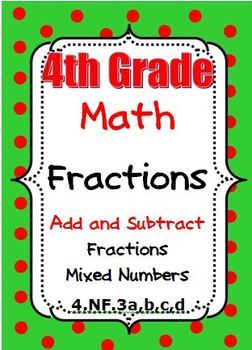 This resource has four activities on adding and subtracting fractions and mixed numbers with like denominators. 4.NF.3a,b,c,d