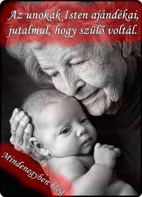 Az unokák Isten ajándékai,jutalmul, hogy szülő voltál. - MindenegybenBlog