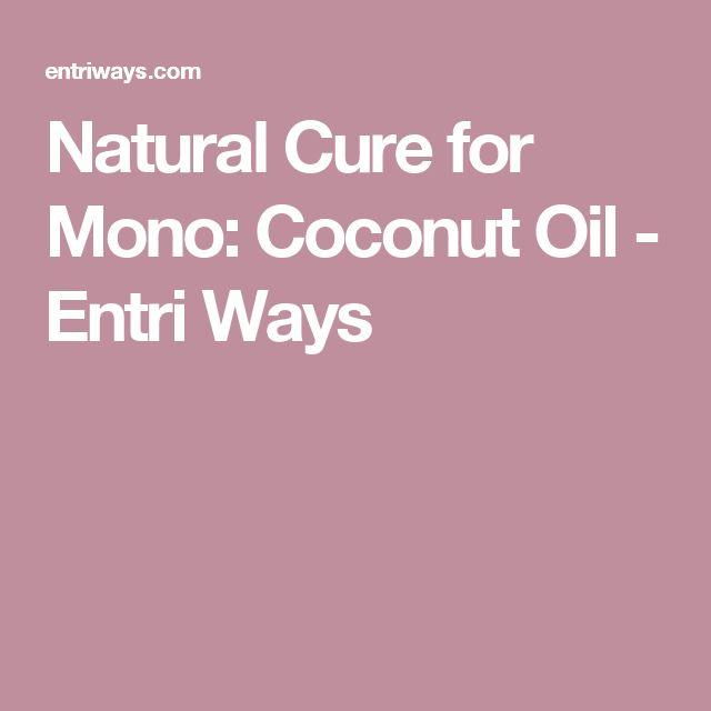 Natural Cure for Mono: Coconut Oil - Entri Ways