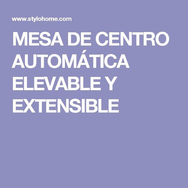 MESA DE CENTRO AUTOMÁTICA ELEVABLE Y EXTENSIBLE