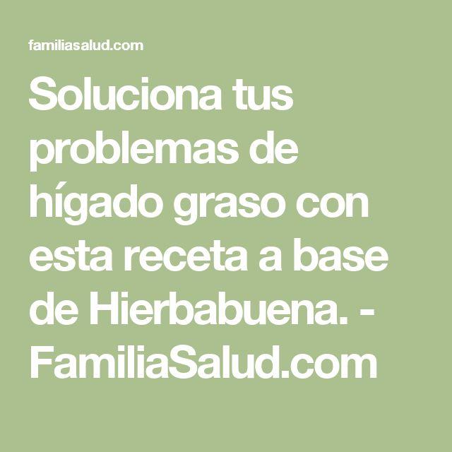 Soluciona tus problemas de hígado graso con esta receta a base de Hierbabuena. - FamiliaSalud.com