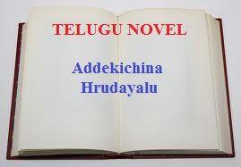 Free download Pdf files: Telugu Novel - Addekichina Hrudayalu