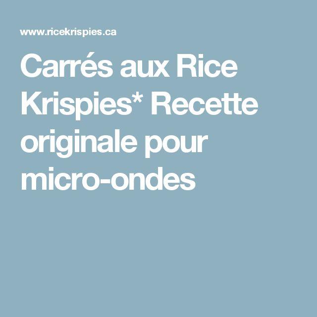 Carrés aux Rice Krispies* Recette originale pour micro-ondes