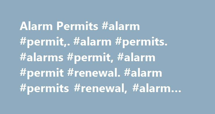 Alarm Permits #alarm #permit,. #alarm #permits. #alarms #permit, #alarm #permit #renewal. #alarm #permits #renewal, #alarm #renewal http://alaska.nef2.com/alarm-permits-alarm-permit-alarm-permits-alarms-permit-alarm-permit-renewal-alarm-permits-renewal-alarm-renewal/  # The City of Austin has adopted laws regulating the operation of alarm systems. The City of Austin requires an alarm permit for each residence or business that operates an alarm system in the City Limits of the City of Austin…