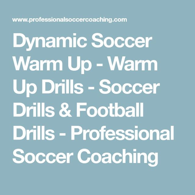 Dynamic Soccer Warm Up - Warm Up Drills - Soccer Drills & Football Drills - Professional Soccer Coaching