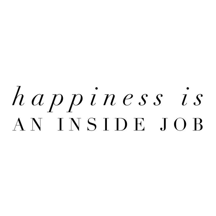 La felicidad es un trabajo interno, es algo que solo tú te permites. Si quieres ser feliz sé feliz. Date tu tiempo de sentirte triste o preocupado recordando siempre que para ver la luz debes andar por tinieblas el tiempo que necesites.