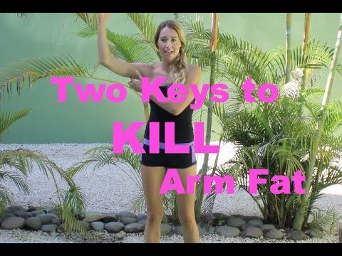 Two Keys to KILL Arm Fat