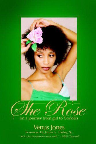 Poet Venus Jones She Rose  www.venusjones.com