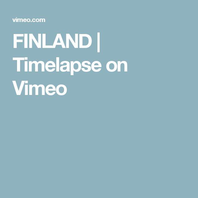 FINLAND   Timelapse on Vimeo