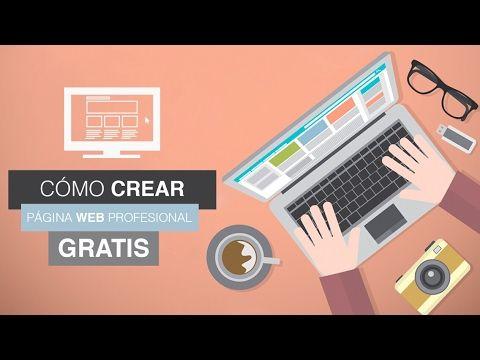 Cómo Crear una PAGINA WEB GRATIS Profesional 2017   Paso a Paso