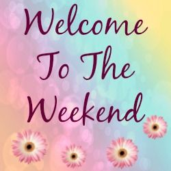 Welcome To The Weekend Blog Hop..