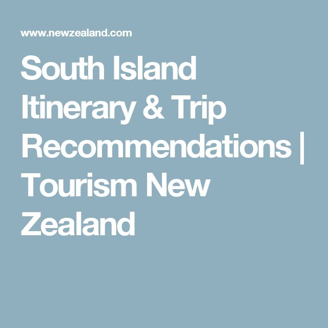 South Island Itinerary & Trip Recommendations | Tourism New Zealand