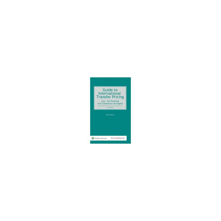 Guide to International Transfer Pricing : Law, Tax Planning and Compliance Strategies (Hardcover)