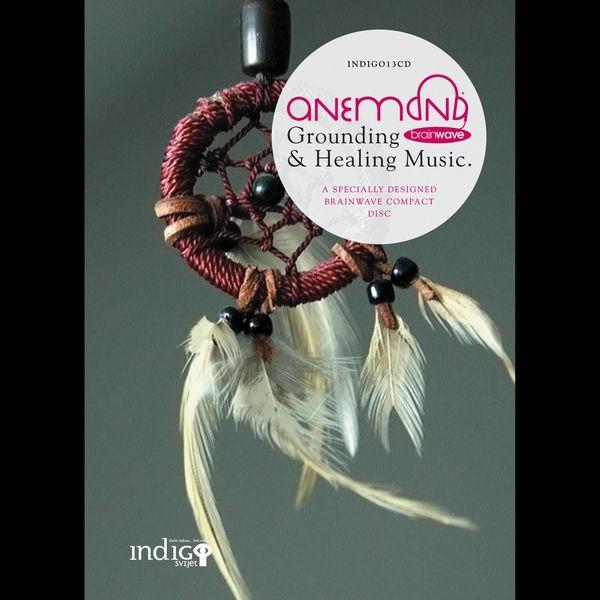 Anemona Brainwave - Grounding & Healing Music